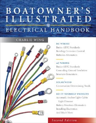 Boatowner's Illustrated Electrical Handbook By Wing, Charles
