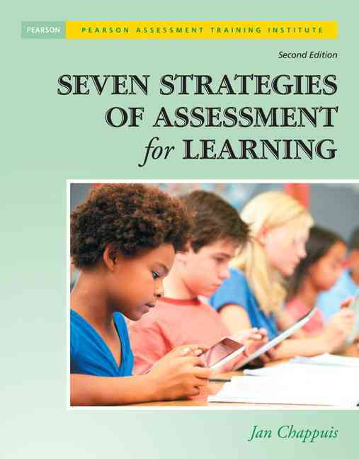 Seven Strategies of Assessment for Learning By Chappuis, Jan