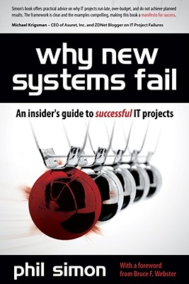 Why New Systems Fail By Simon, Phil/ Webster, Bruce F. (FRW)